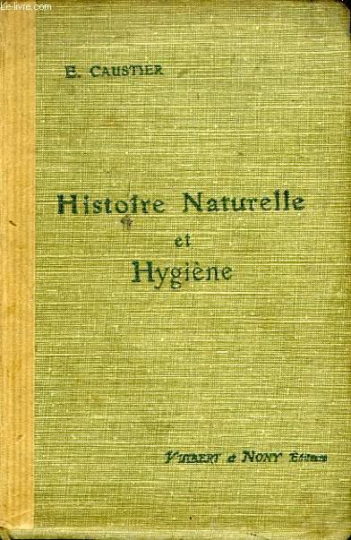 HISTOIRE NATURELLE (ANATOMIE, PHYSIOLOGIE, PALEONTOLOGIE) ET HYGIENE, A L'USAGE DES ELEVES DE PHILOSOPHIE ET MATHEMATIQUES A ET B
