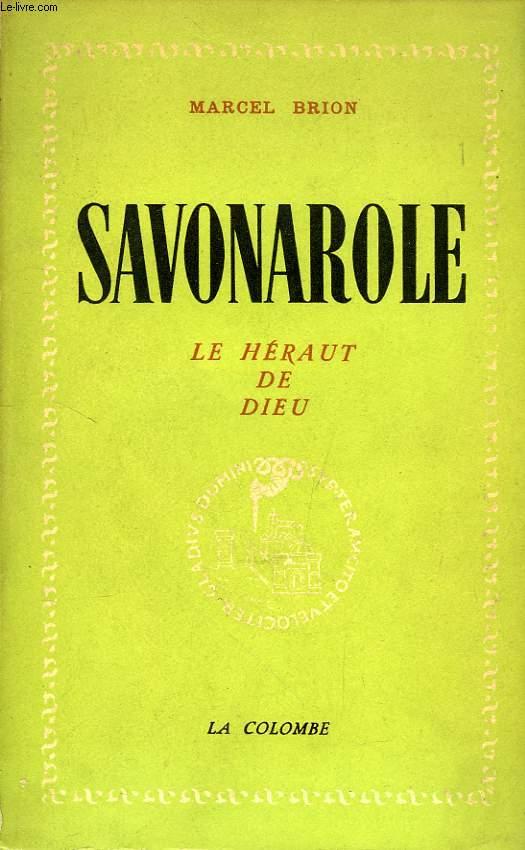 SAVONAROLE, LE HERAUT DE DIEU