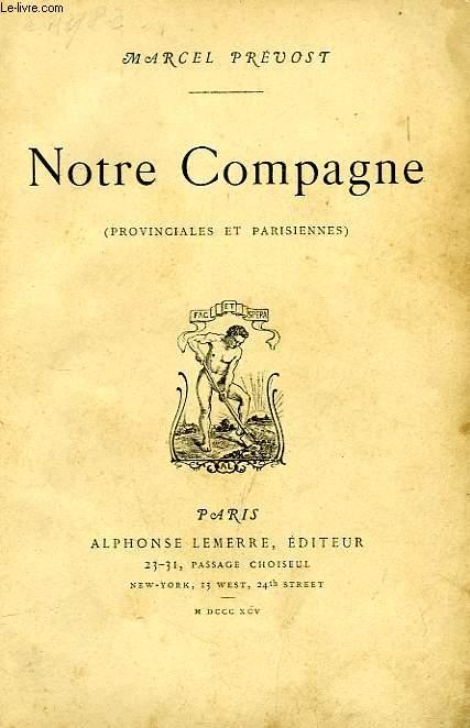 NOTRE COMPAGNE (PROVINCIALES ET PARISIENNES)