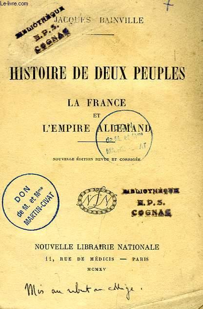 HISTOIRE DE DEUX PEUPLES, LA FRANCE ET L'EMPIRE ALLEMAND