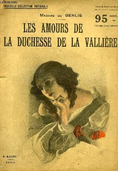 LES AMOURS DE LA DUCHESSE DE LA VALLIERE