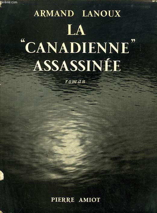 LA 'CANADIENNE' ASSASSINEE