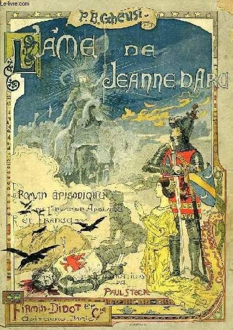 L'AME DE JEANNE D'ARC, ROMAN EPISODIQUE DE LA GUERRE DE CENT ANS