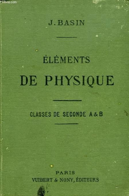 ELEMENTS DE PHYSIQUE (PESANTEUR, CHALEUR), A L'USAGE DES ELEVES DES CLASSES DE 2de A ET B