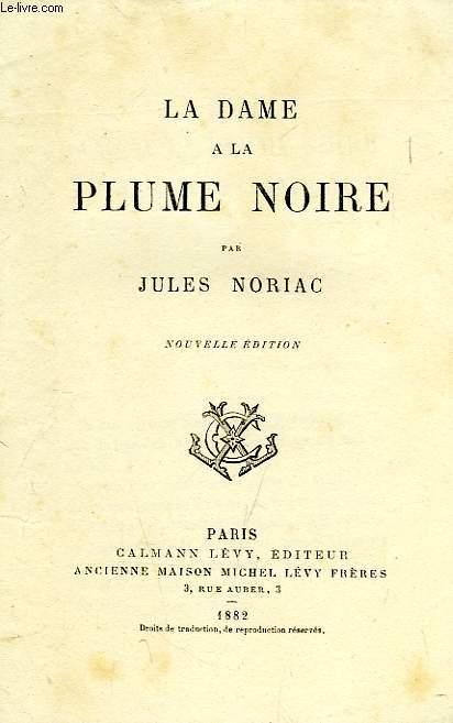LA DAME A LA PLUME NOIRE
