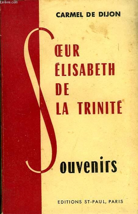 LA SERVANTE DE DIEU, SOEUR ELISABETH DE LA TRINITE (1880-1906), SOUVENIRS