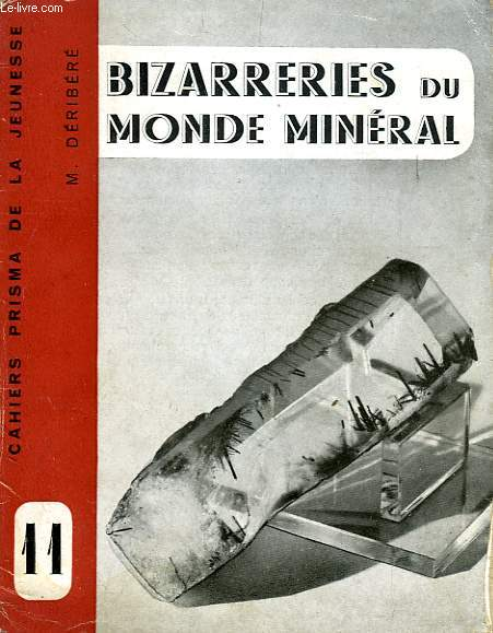 BIZARRERIES DU MONDE MINERAL