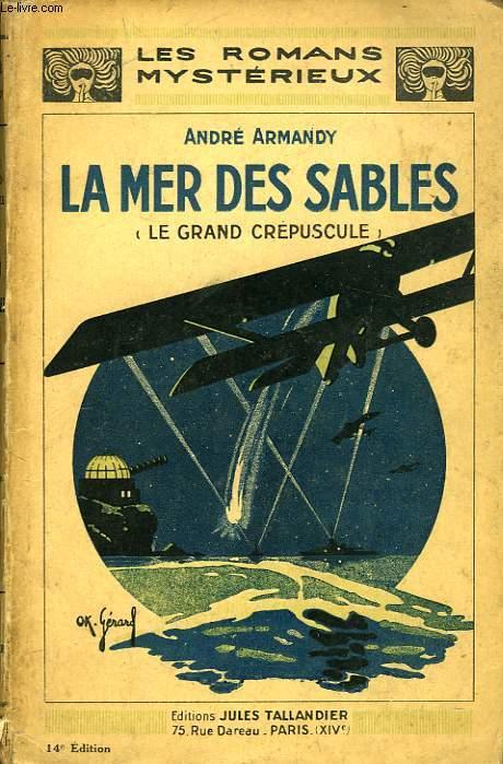 LA MER DES SABLES (LE GRAND CREPUSCULE)