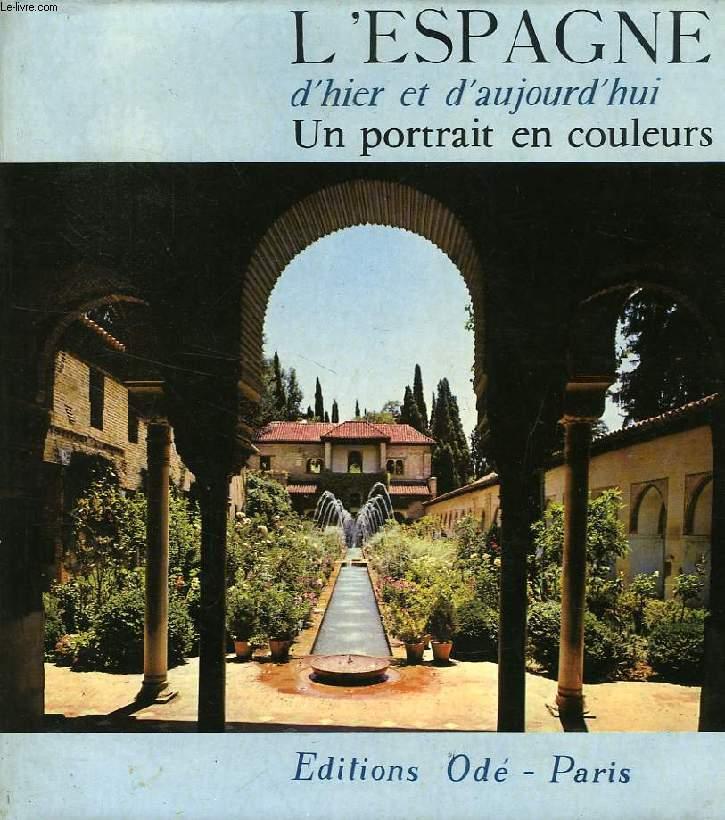 L'ESPAGNE D'HIER ET D'AUJOURD'HUI, UN PORTRAIT EN COULEURS