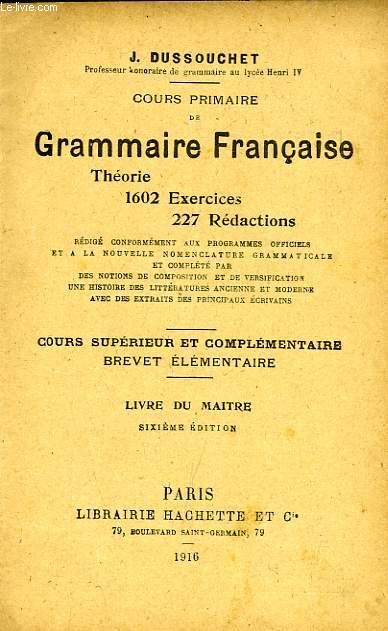 COURS PRIMAIRE DE GRAMMAIRE FRANCAISE, COURS SUPERIEUR ET COMPLEMENTAIRE, BREVET ELEMENTAIRE, LIVRE DU MAITRE