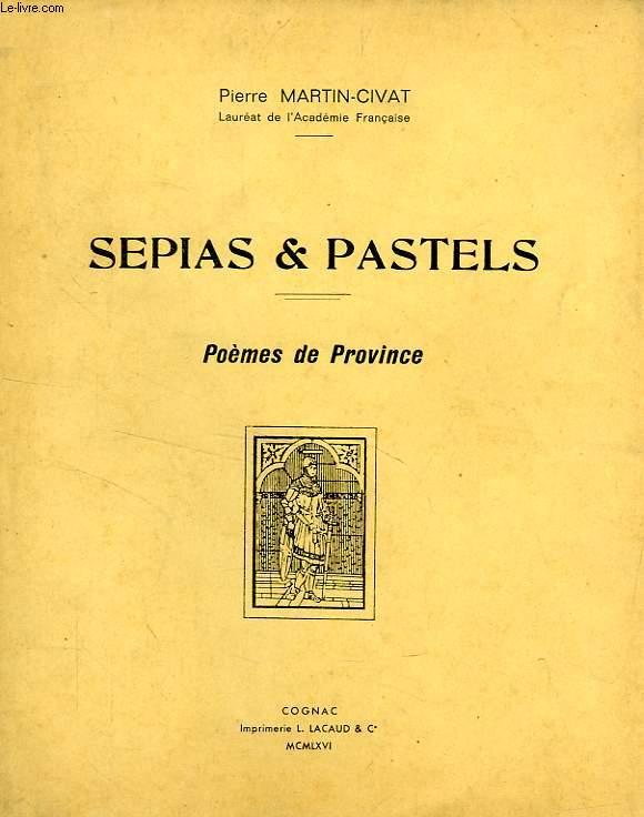 SEPIAS & PASTELS, POEMES DE PROVINCE