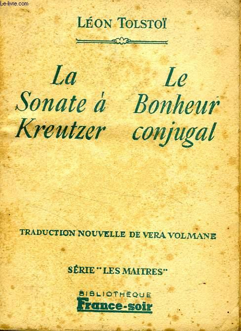 LA SONATE A KREUTZER / LE BONHEUR CONJUGAL