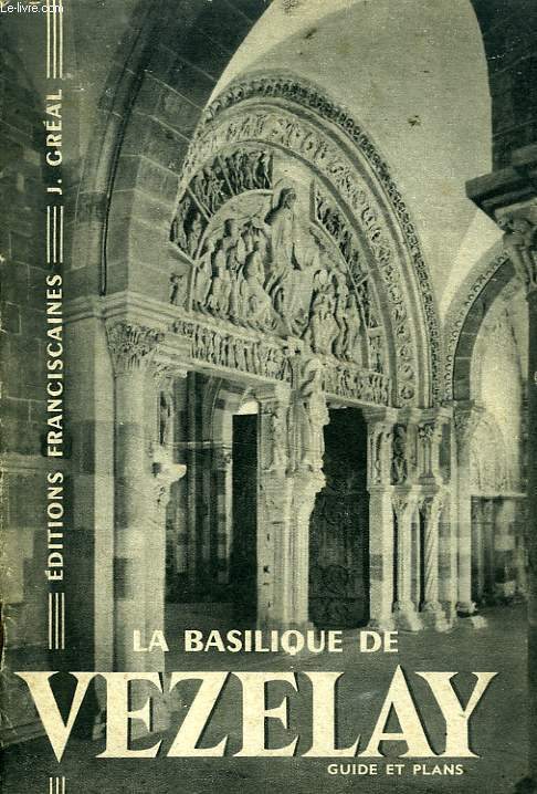 LA BASILIQUE DE VEZELAY, GUIDE ET PLANS