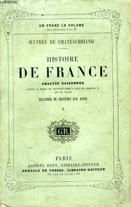HISTOIRE DE FRANCE, ANALYSE RAISONNEE, TOME I
