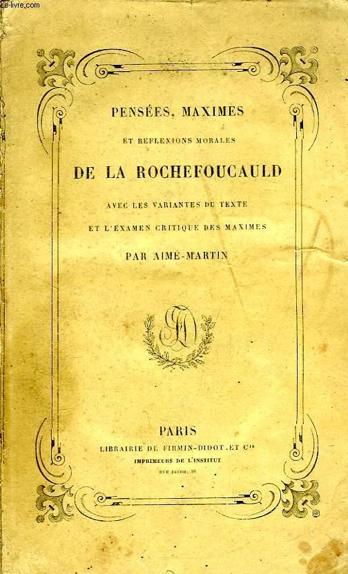 PENSEES, MAXIMES ET REFLEXIONS DE LA ROCHEFOUCAULD