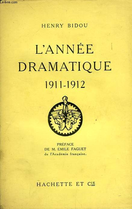 L'ANNEE DRAMATIQUE 1911-1912