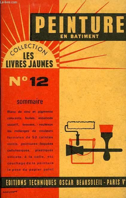 LES LIVRES JAUNES, N° 12, PEINTURE EN BATIMENT
