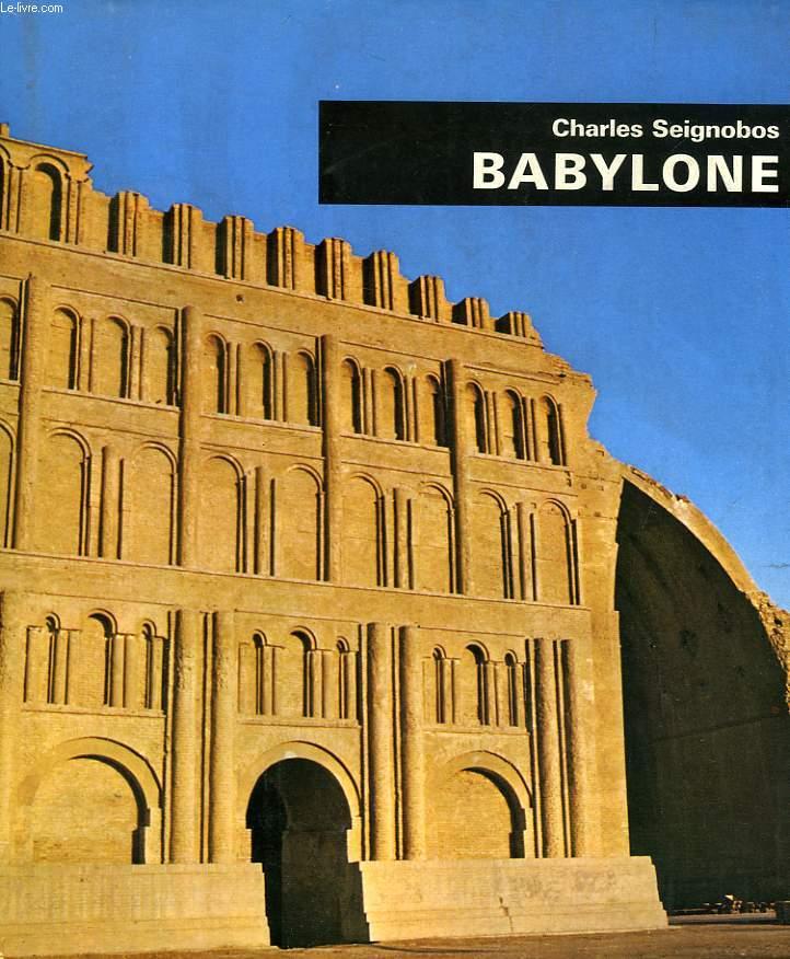 BABYLONE, NINIVE ET LE MONDE ASSYRIEN