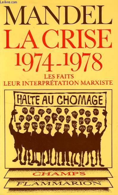 LA CRISE 1974-1978, LES FAITS, LEUR INTERPRETATION MARXISTE