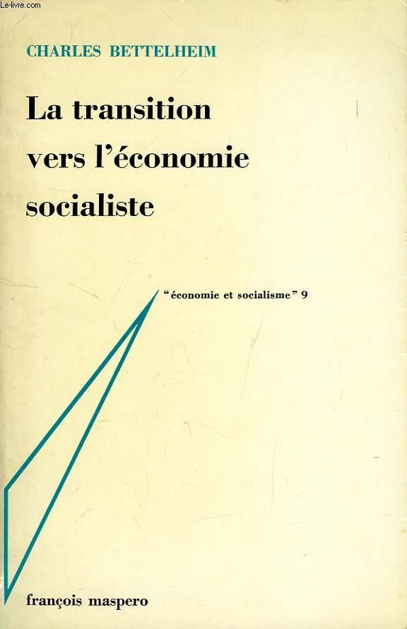LA TRANSITION VERS L'ECONOMIE SOCIALISTE