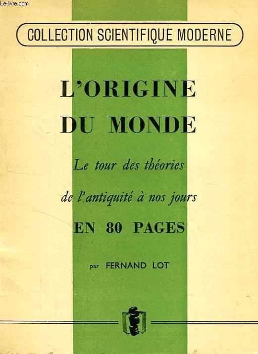 L'ORIGINE DU MONDE, LE TOUR DES THEORIES DE L'ANTIQUITE A NOS JOURS, EN 80 PAGES