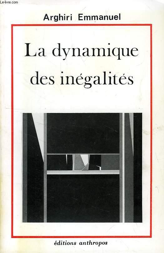 LA DYNAMIQUE DES INEGALITES