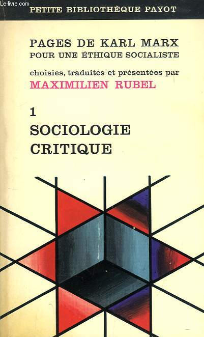 PAGES DE KARL MARX POUR UNE ETHIQUE SOCIALISTE, 1. COSIOLOGIE CRITIQUE