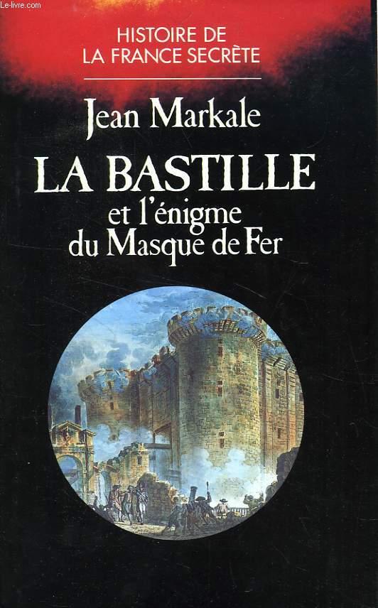 LA BASTILLE ET L'ENIGME DU MASQUE DE FER