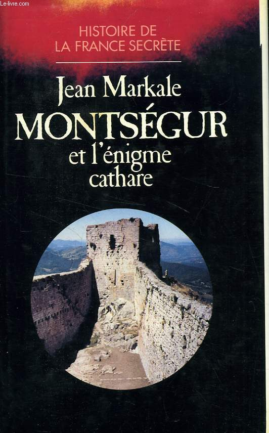 MONTSEGUR ET L'ENIGME CATHARE