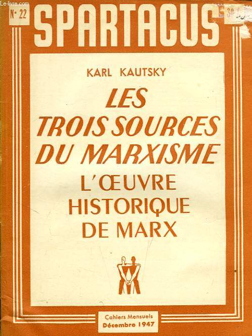 SPARTACUS, N° 22, DEC. 1947, LES TROIS SOURCES DU MARXISME