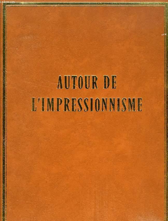 AUTOUR DE L'IMPRESSIONNISME