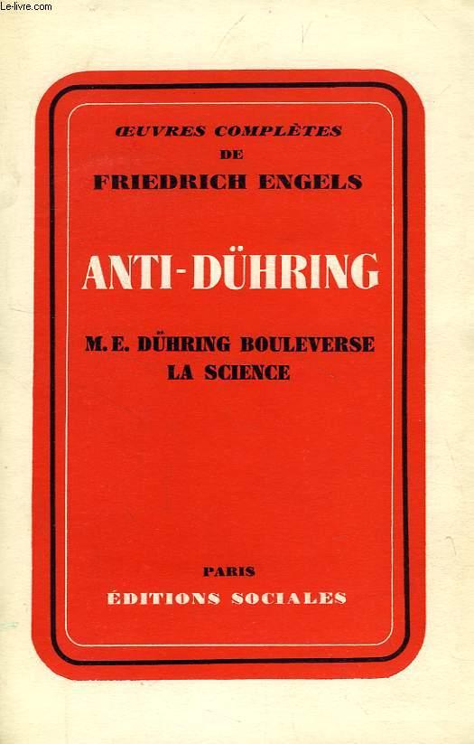 ANTI-DÜHRING (M. E. DÜHRING BOULEVERSE LA SCIENCE)