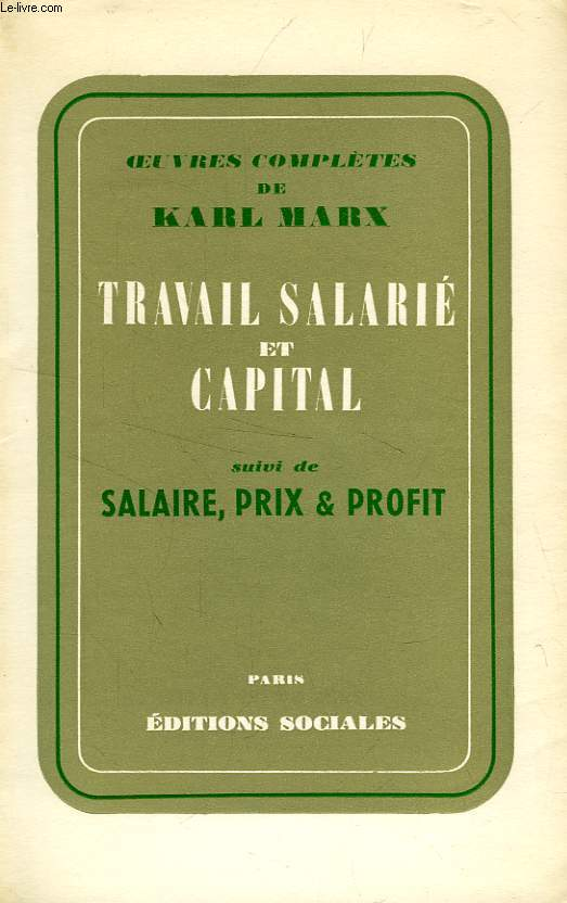 TRAVAIL SALARIE ET CAPITAL, SUIVI DE SALAIRE, PRIX ET PROFIT