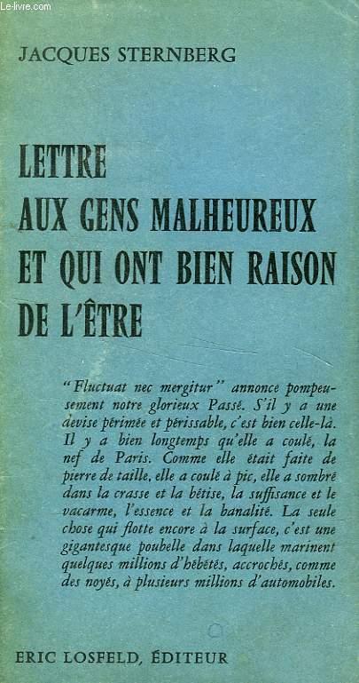 LETTRE AUX GENS MALHEUREUX ET QUI ONT BIEN RAISON DE L'ETRE