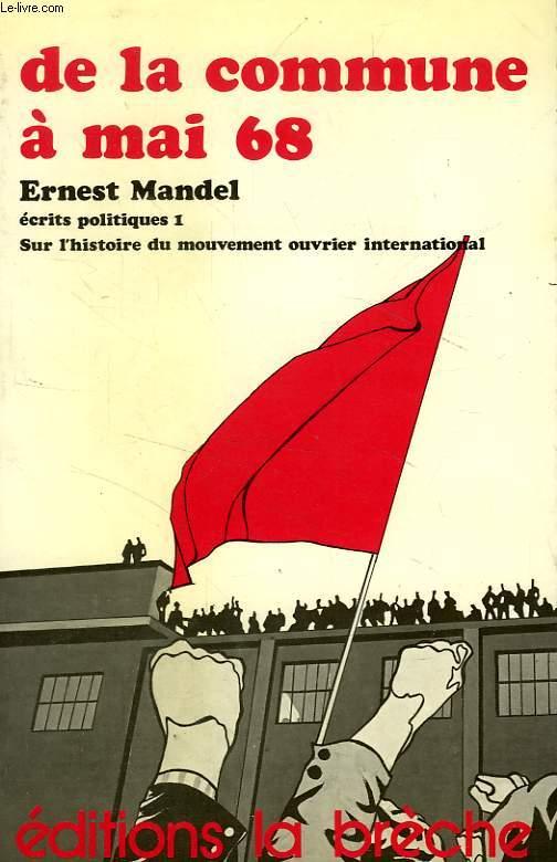 DE LA COMMUNE A MAI 68, HISTOIRE DU MOUVEMENT OUVRIER INTERNATIONAL