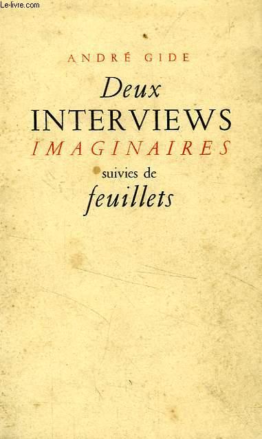 DEUX INTERVIEWS IMAGINAIRES, SUIVIES DE FEUILLETS
