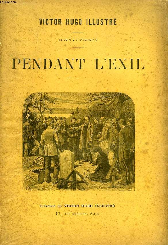 PENDANT L'EXIL, 1852-1870