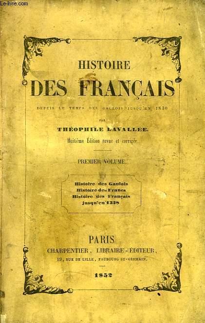 HISTOIRE DES FRANCAIS DEPUIS LE TEMPS DE GAULOIS JUSQU'EN 1830, 4 TOMES