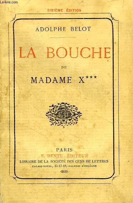 LA BOUCHE DE MADAME X***