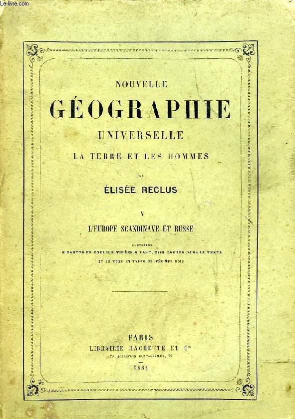 NOUVELLE GEOGRAPHIE UNIVERSELLE, LA TERRE ET LES HOMMES, TOME V, L'EUROPE SCANDINAVE ET RUSSE
