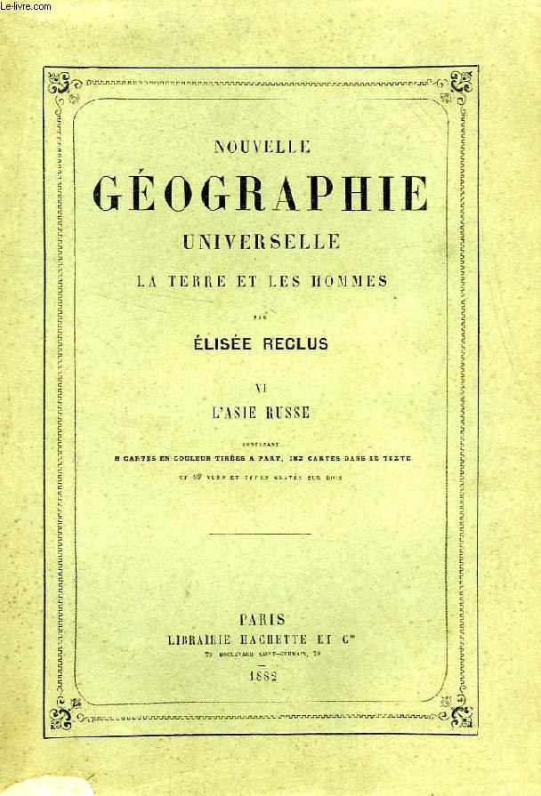 NOUVELLE GEOGRAPHIE UNIVERSELLE, LA TERRE ET LES HOMMES, TOME VI, L'ASIE RUSSE