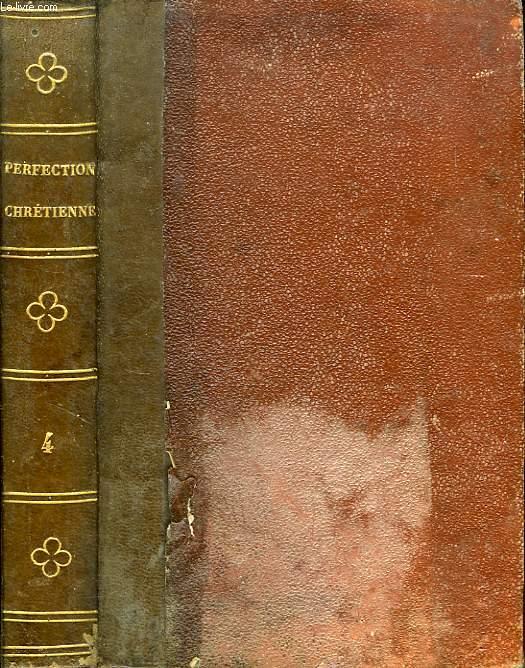 PRATIQUE DE LA PERFECTION CHRETIENNE, TOME IV