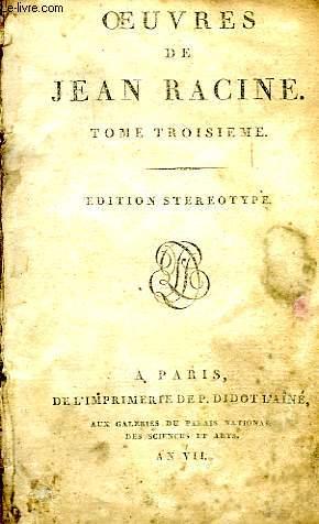 OEUVRES DE JEAN RACINE, TOME III