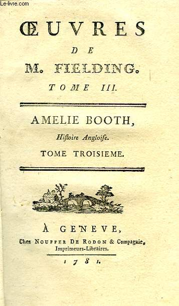 OEUVRES DE M. FIELDING, TOME III, AMELIE BOOTH, HISTOIRE ANGLOISE, TOME III