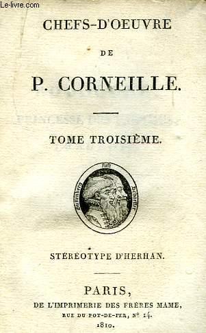 CHEFS-D'OEUVRE DE P. CORNEILLE, TOME III