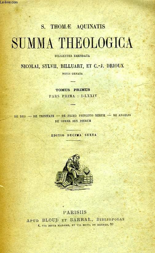S. THOMAE AQUINATIS SUMMA THEOLOGICA, TOMUS I, PARS PRIMA: I-LXXIV