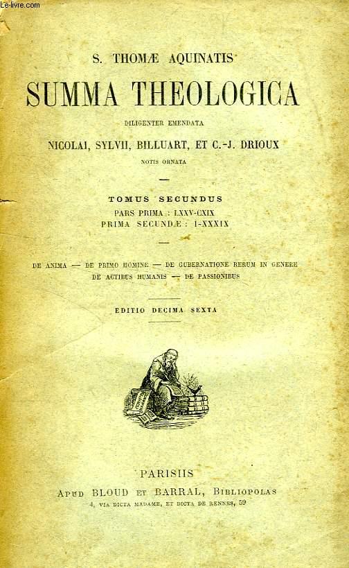 S. THOMAE AQUINATIS SUMMA THEOLOGICA, TOMUS II, PARS PRIMA: LXXV-CXIX, PRIMA SECUNDAE: I-XXXIX