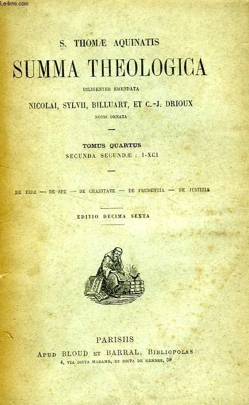 S. THOMAE AQUINATIS SUMMA THEOLOGICA, TOMUS IV, SECUNDA SECUNDAE: I-XCI