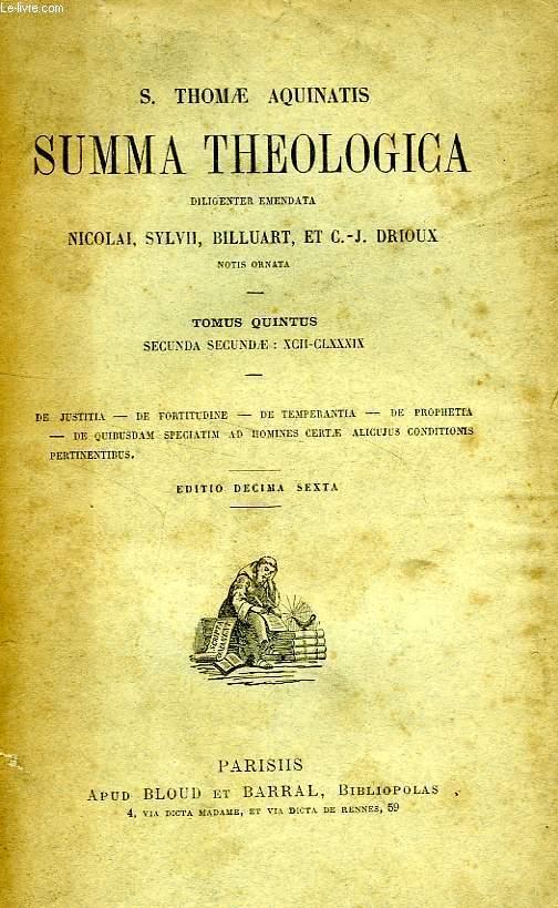 S. THOMAE AQUINATIS SUMMA THEOLOGICA, TOMUS V, SECUNDA SECUNDAE: XCII-CLXXXIX