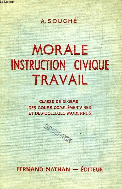 MORALE, INSTRUCTION CIVIQUE, TRAVAIL, CLASSE DE 6e DES C.C. ET DES COLLEGES